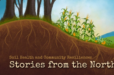 Soil Health and Community Resilience: Stories from the North | Vermont Healthy Soils Coalition